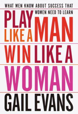 Play-Like-a-Man-Win-Like-a-Woman-9780767904629